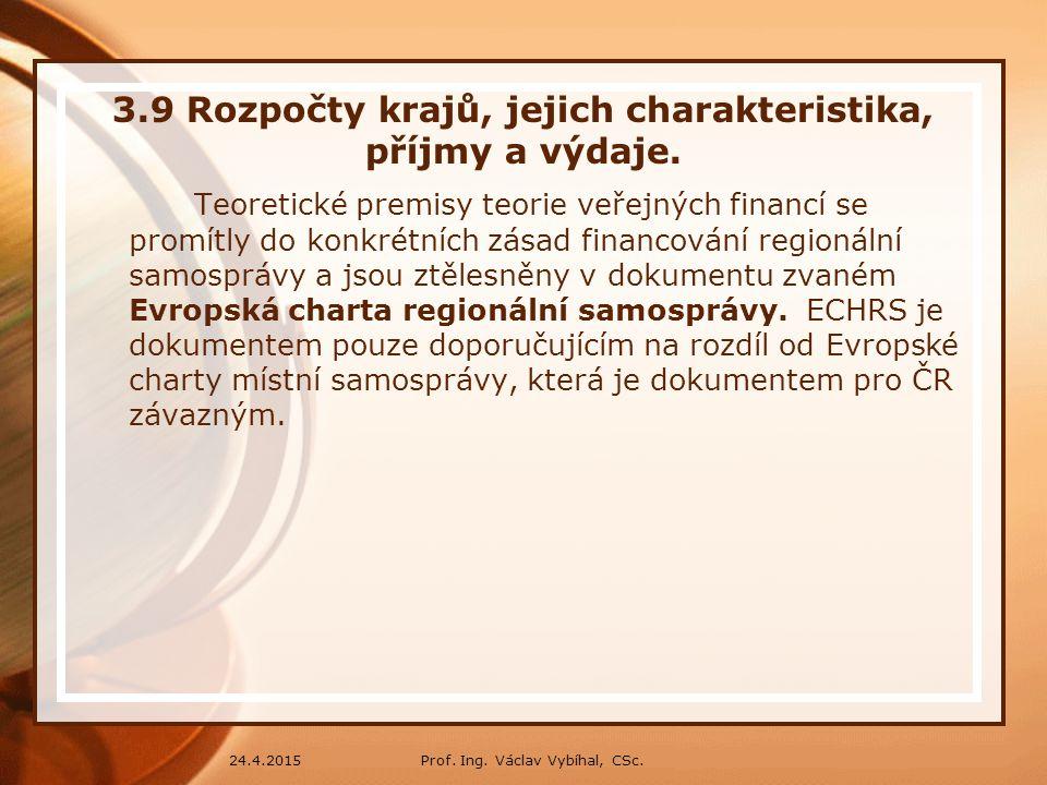 3.9 Rozpočty krajů, jejich charakteristika, příjmy a výdaje.
