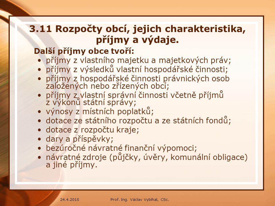 3.11 Rozpočty obcí, jejich charakteristika, příjmy a výdaje.