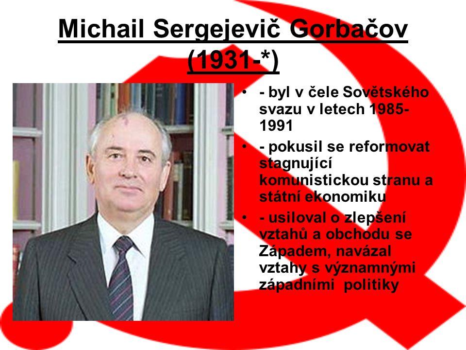 Michail Sergejevič Gorbačov (1931-*)