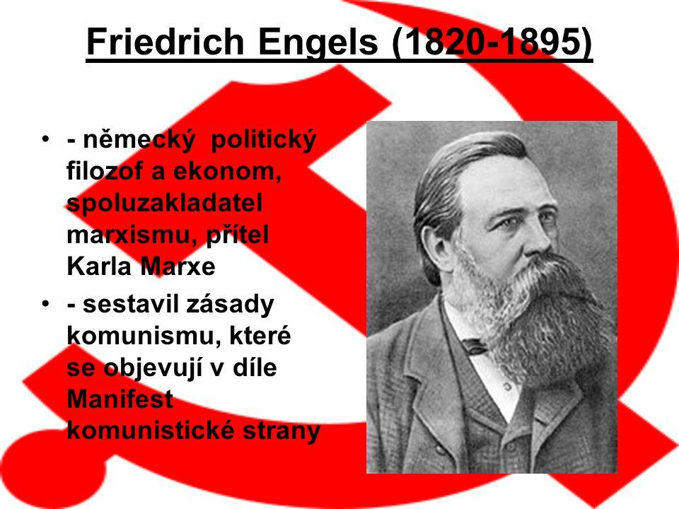 Friedrich Engels (1820-1895) - německý politický filozof a ekonom, spoluzakladatel marxismu, přítel Karla Marxe.