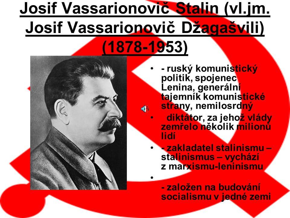 Josif Vassarionovič Stalin (vl. jm