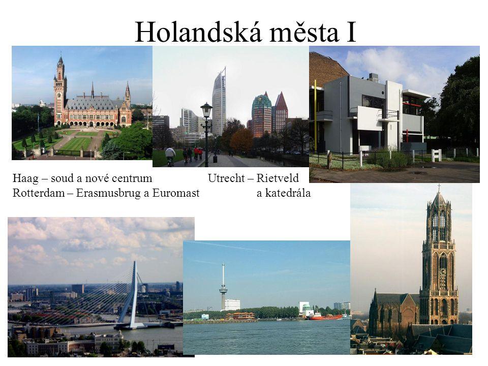 Holandská města I Haag – soud a nové centrum Utrecht – Rietveld