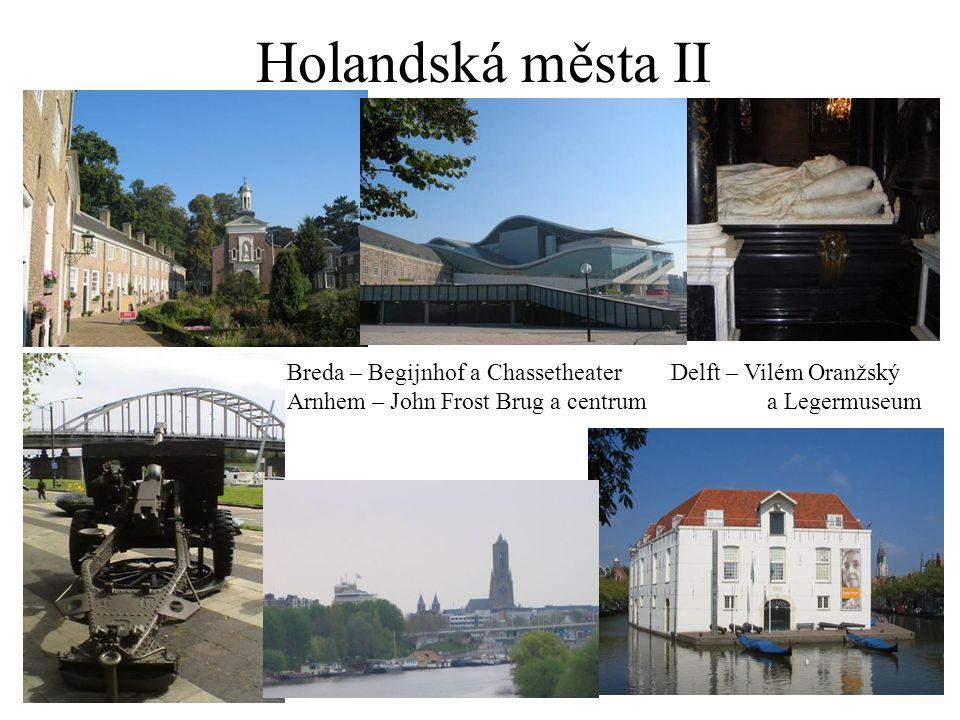 Holandská města II Breda – Begijnhof a Chassetheater Delft – Vilém Oranžský.