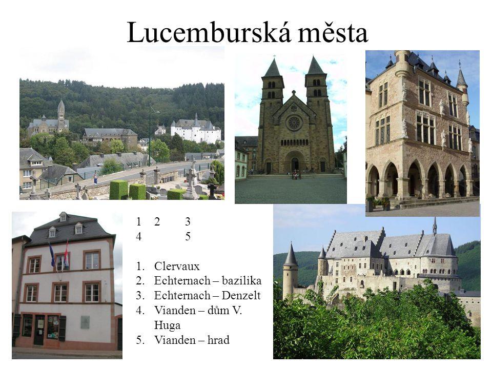 Lucemburská města 1 2 3 4 5 Clervaux Echternach – bazilika