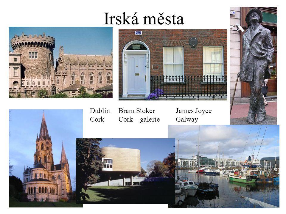 Irská města Dublin Bram Stoker James Joyce Cork Cork – galerie Galway