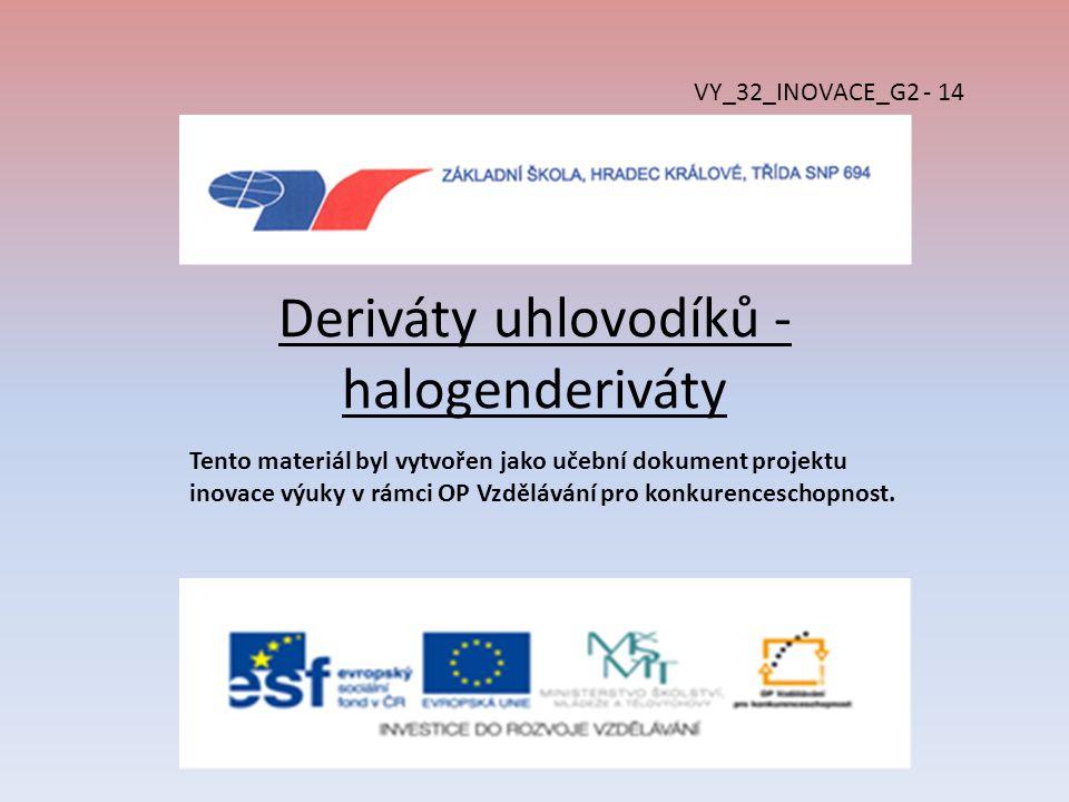 Deriváty uhlovodíků - halogenderiváty