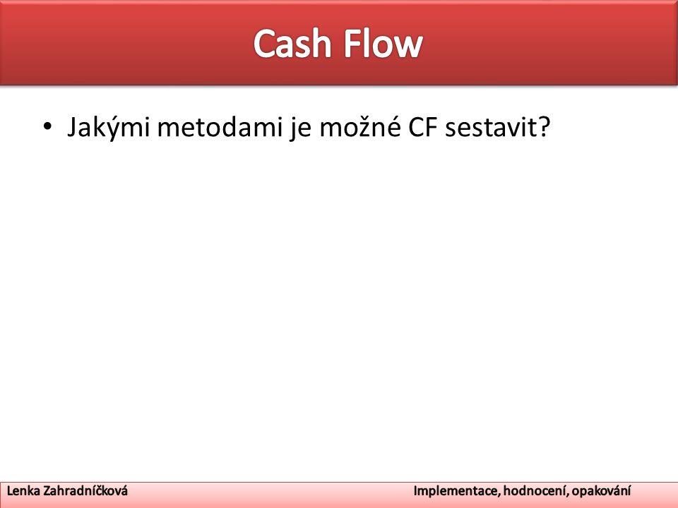 Cash Flow Jakými metodami je možné CF sestavit