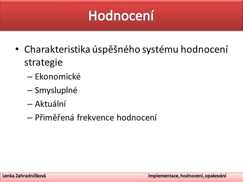 Hodnocení Charakteristika úspěšného systému hodnocení strategie