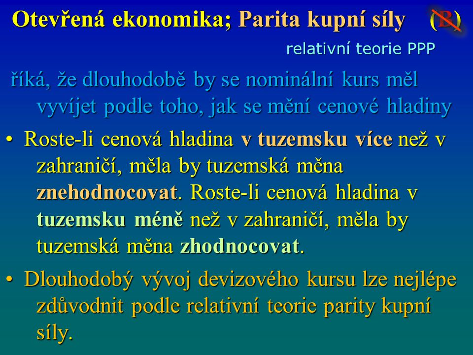 Otevřená ekonomika; Parita kupní síly (B)