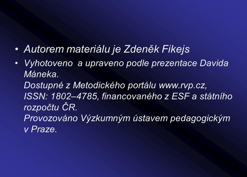 Autorem materiálu je Zdeněk Fikejs