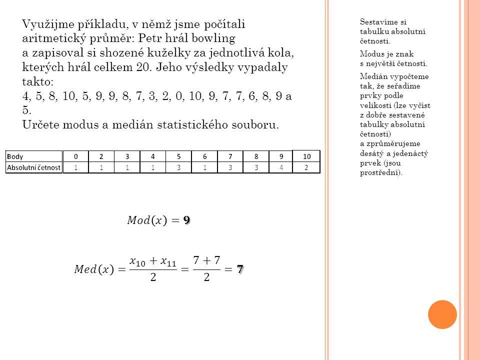 Určete modus a medián statistického souboru.