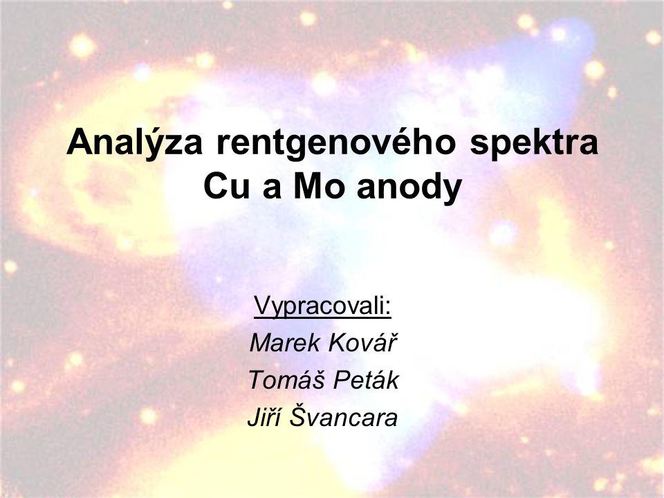 Analýza rentgenového spektra Cu a Mo anody