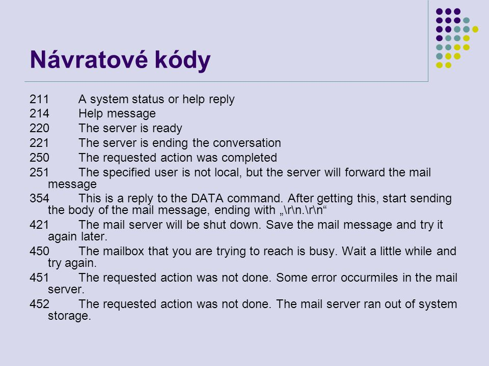 Návratové kódy 211 A system status or help reply 214 Help message
