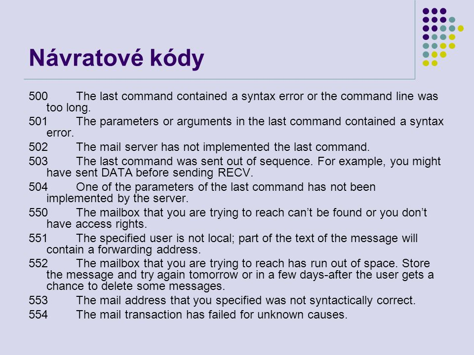 Návratové kódy 500 The last command contained a syntax error or the command line was too long.