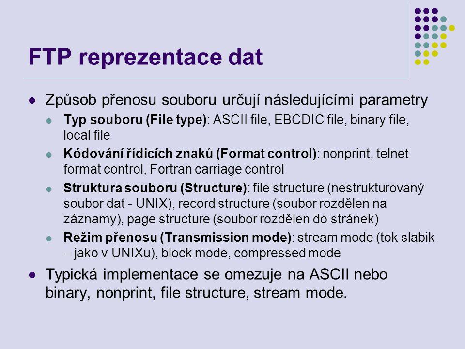 FTP reprezentace dat Způsob přenosu souboru určují následujícími parametry.