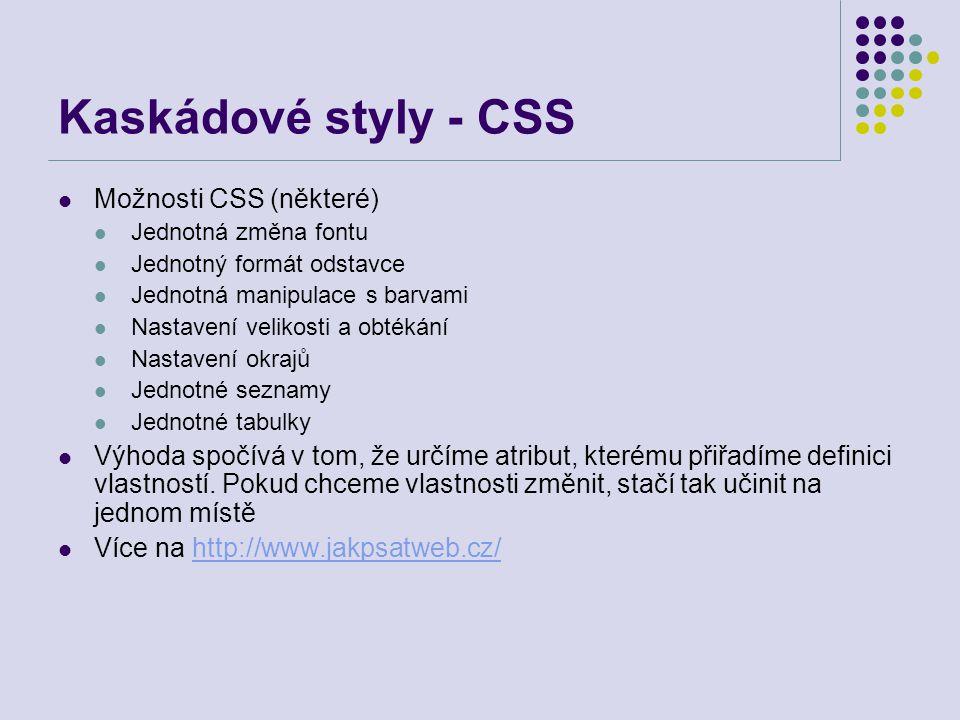 Kaskádové styly - CSS Možnosti CSS (některé)