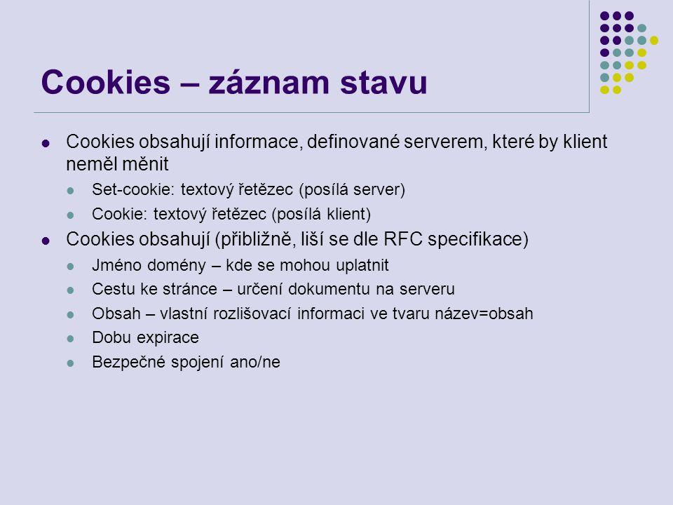 Cookies – záznam stavu Cookies obsahují informace, definované serverem, které by klient neměl měnit.