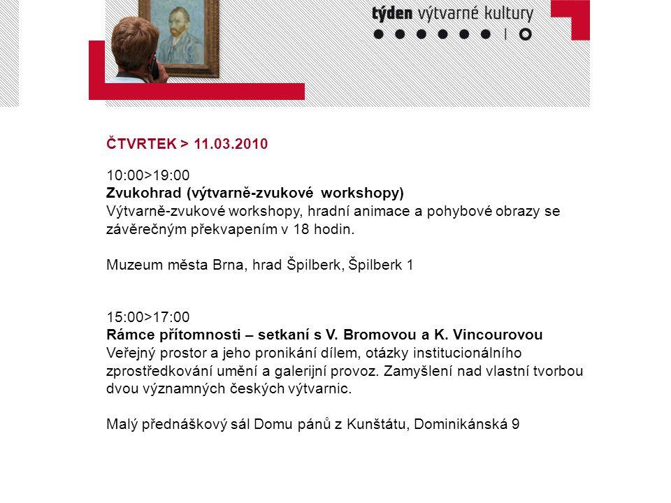 ČTVRTEK > 11.03.2010 10:00>19:00. Zvukohrad (výtvarně-zvukové workshopy)