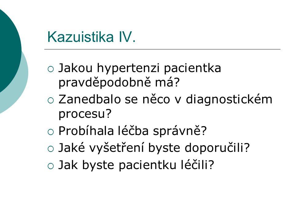 Kazuistika IV. Jakou hypertenzi pacientka pravděpodobně má