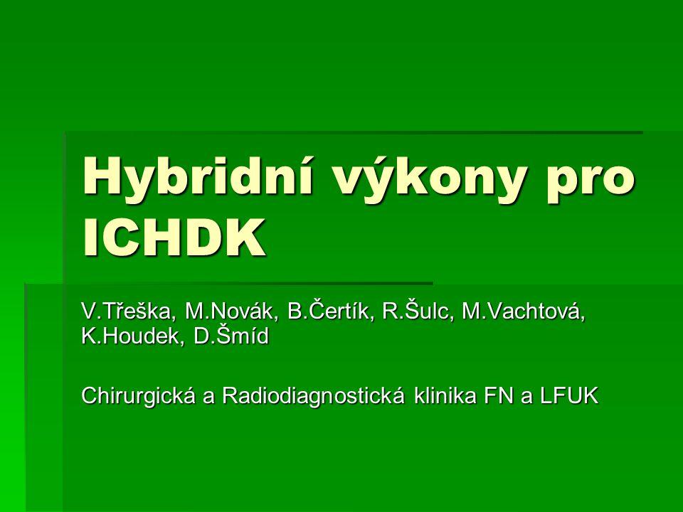 Hybridní výkony pro ICHDK