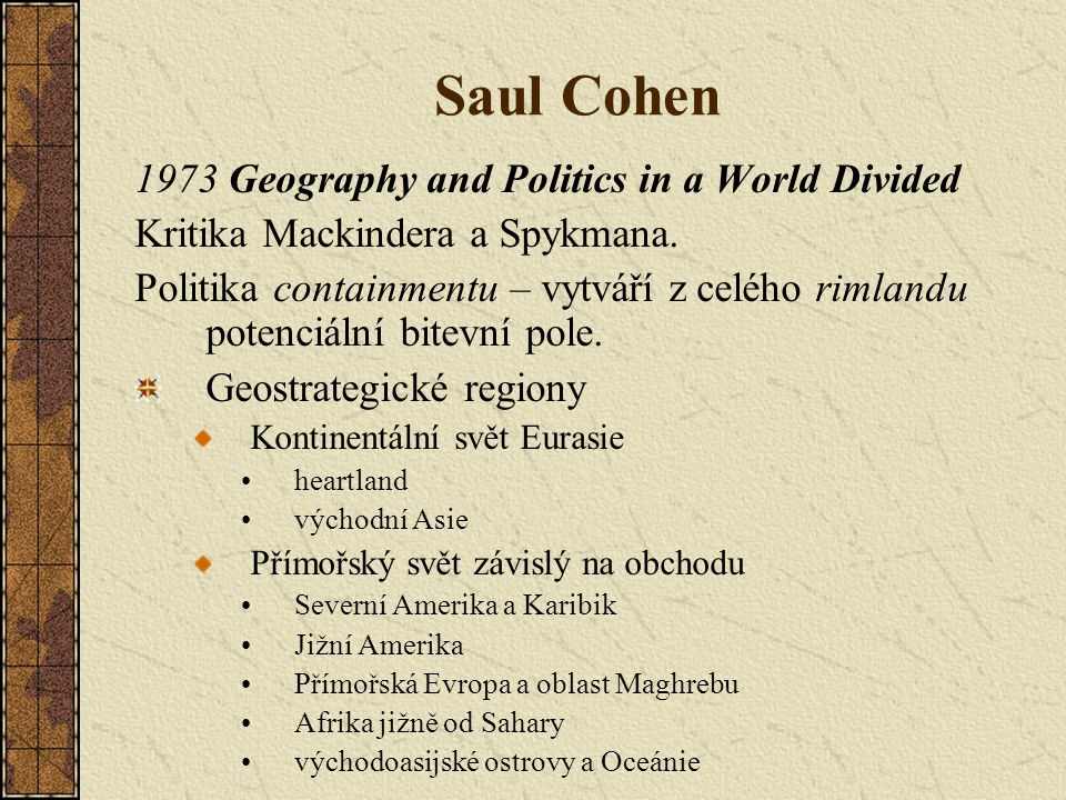 Saul Cohen 1973 Geography and Politics in a World Divided