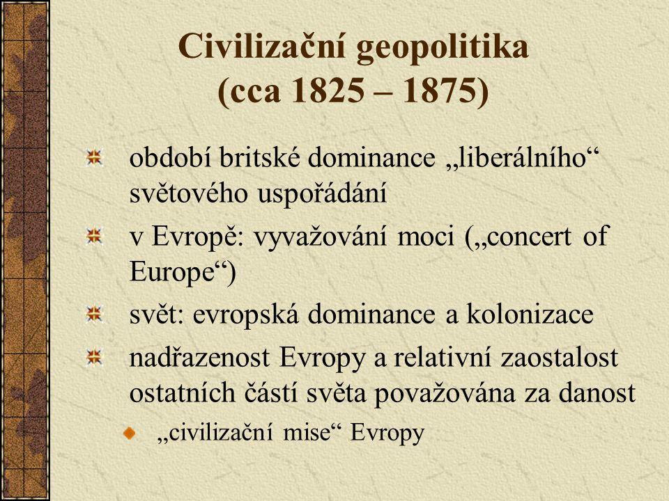 Civilizační geopolitika (cca 1825 – 1875)