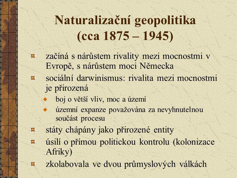 Naturalizační geopolitika (cca 1875 – 1945)