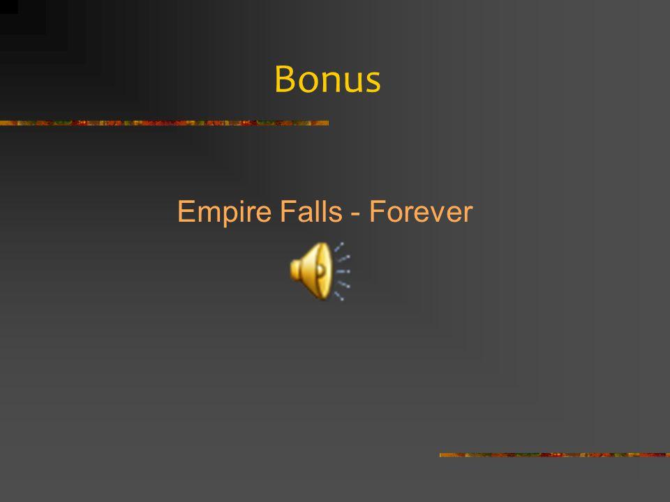 Bonus Empire Falls - Forever