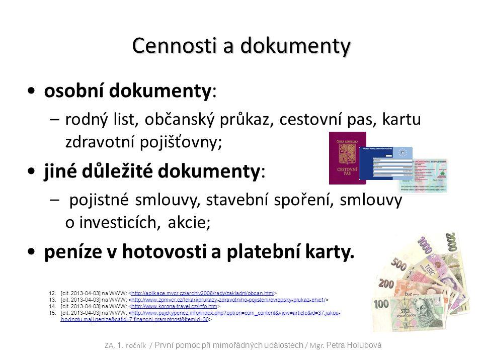 Cennosti a dokumenty osobní dokumenty: jiné důležité dokumenty: