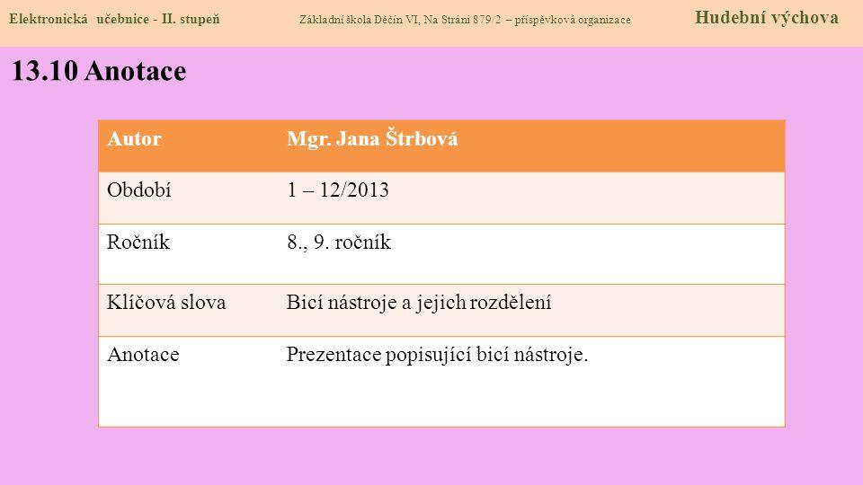 13.10 Anotace Autor Mgr. Jana Štrbová Období 1 – 12/2013 Ročník