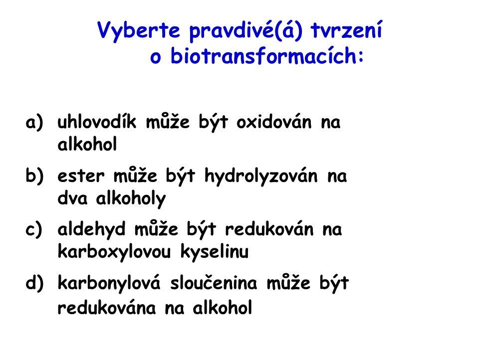 Vyberte pravdivé(á) tvrzení o biotransformacích: