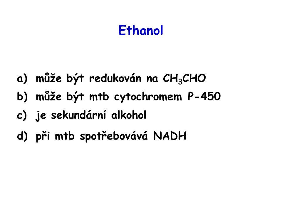 Ethanol může být redukován na CH3CHO může být mtb cytochromem P-450