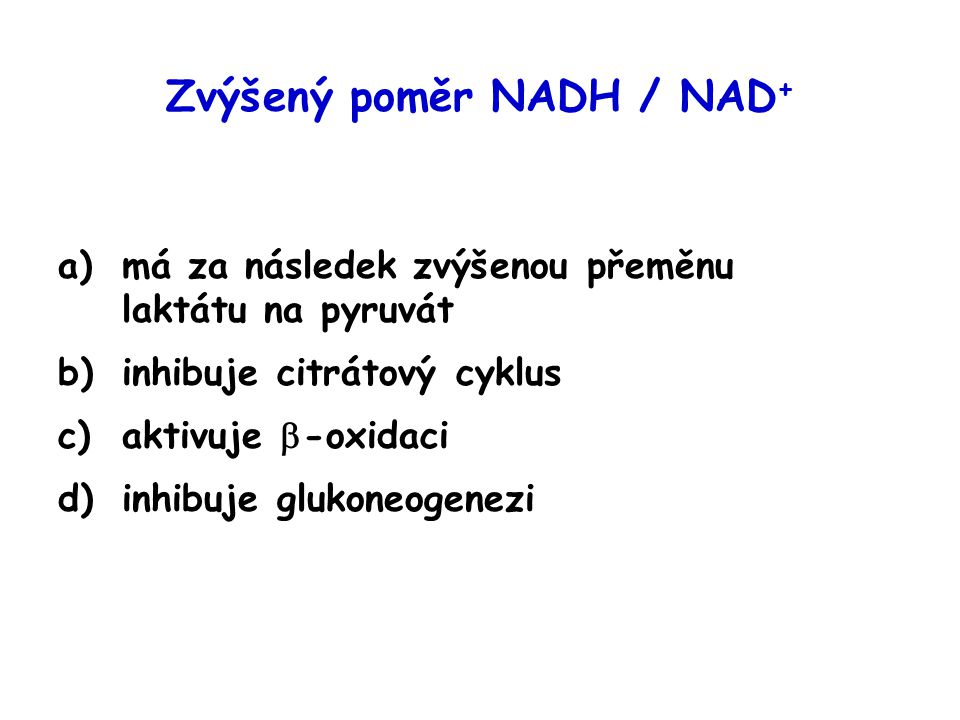 Zvýšený poměr NADH / NAD+