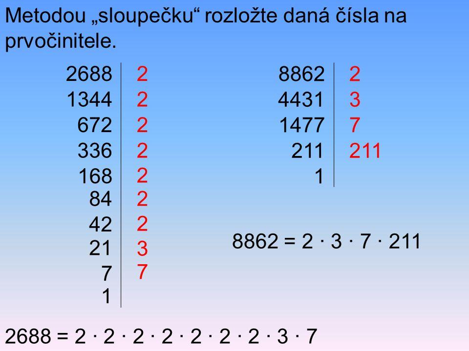 """Metodou """"sloupečku rozložte daná čísla na prvočinitele."""