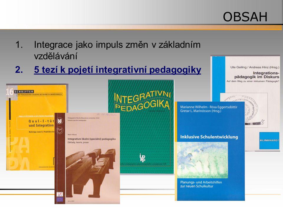 OBSAH Integrace jako impuls změn v základním vzdělávání