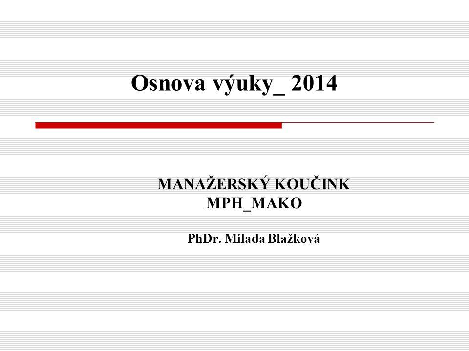 MANAŽERSKÝ KOUČINK MPH_MAKO PhDr. Milada Blažková