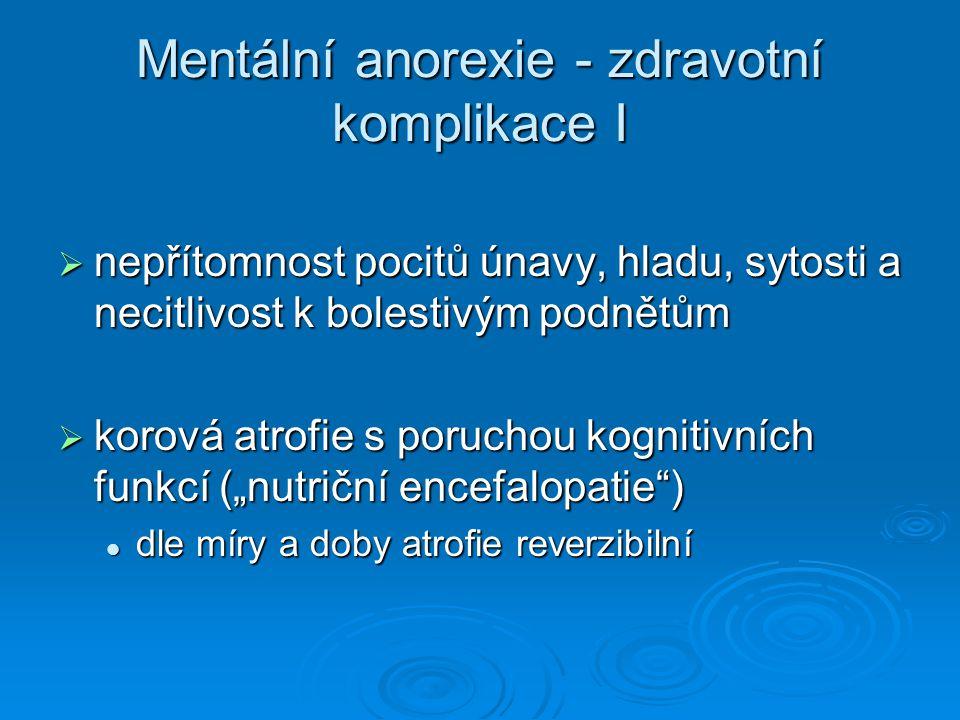 Mentální anorexie - zdravotní komplikace I