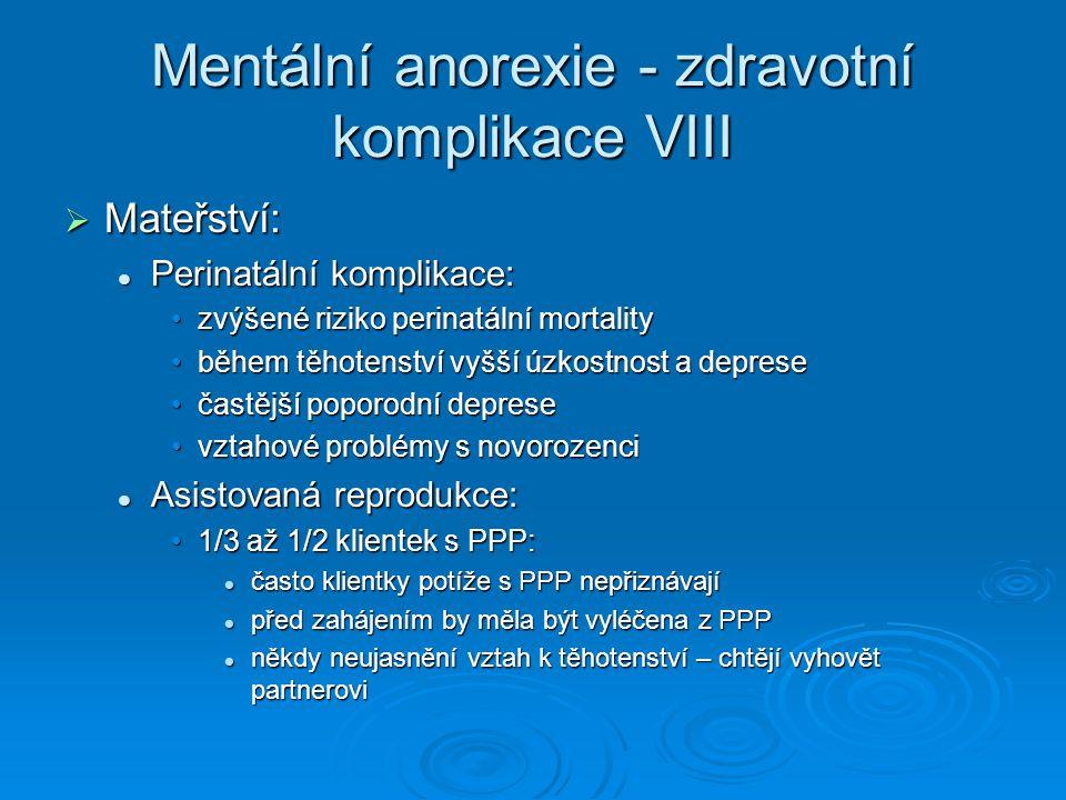 Mentální anorexie - zdravotní komplikace VIII
