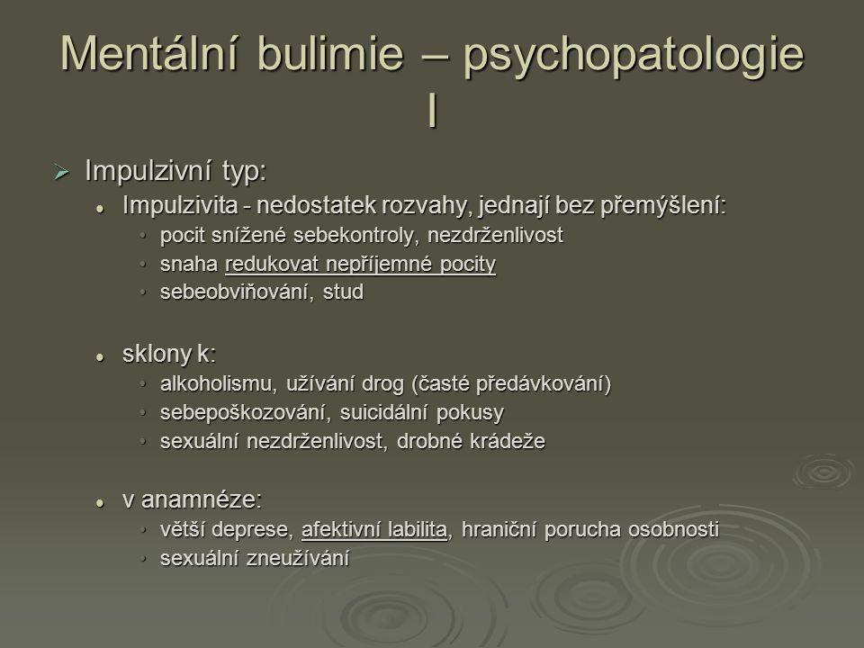 Mentální bulimie – psychopatologie I
