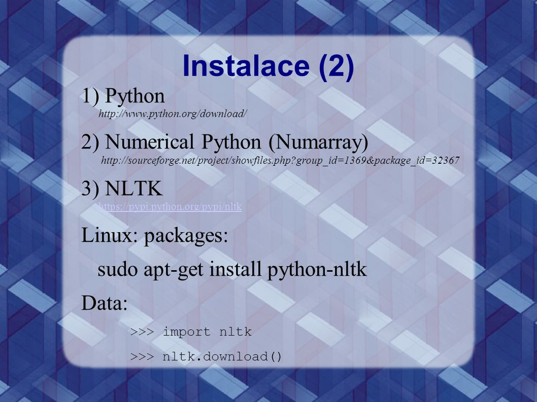 Instalace (2) Python http://www.python.org/download/