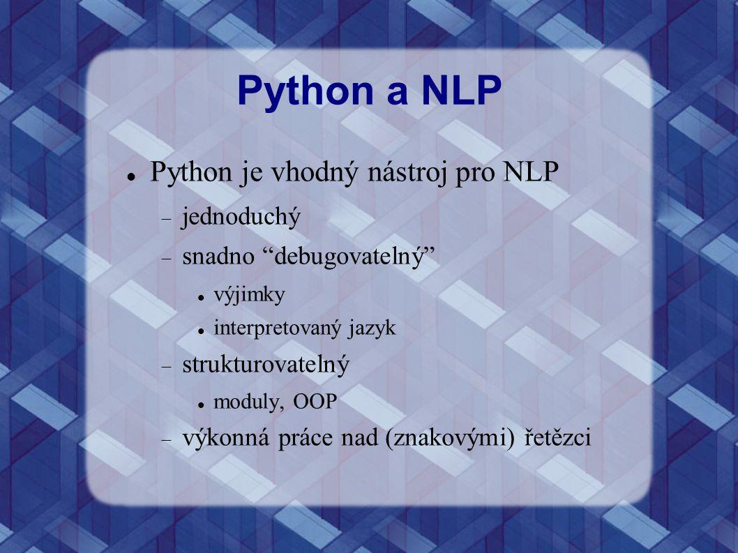 Python a NLP Python je vhodný nástroj pro NLP jednoduchý