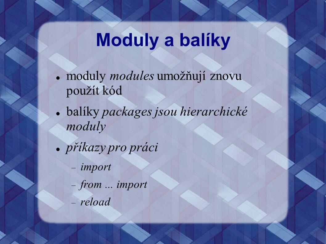 Moduly a balíky moduly modules umožňují znovu použít kód