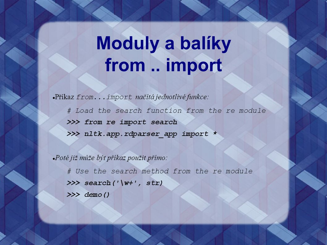 Moduly a balíky from .. import
