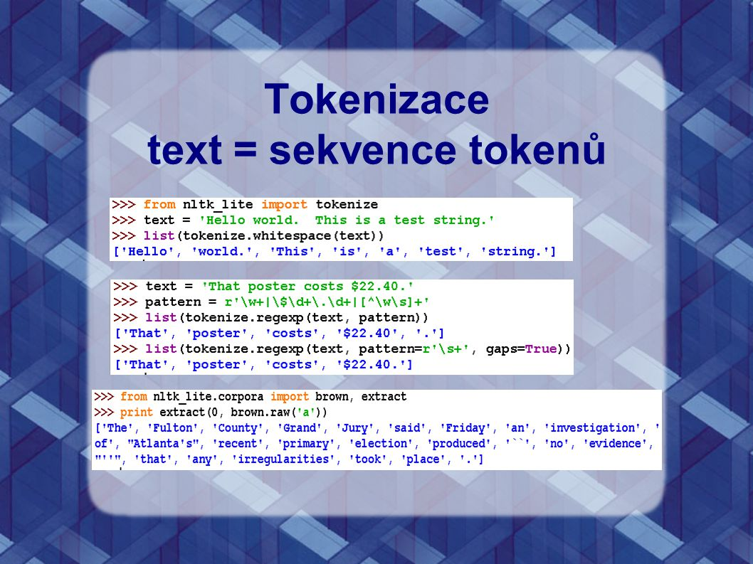 Tokenizace text = sekvence tokenů