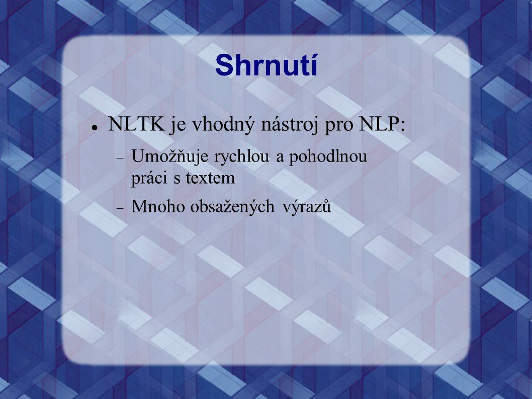 Shrnutí NLTK je vhodný nástroj pro NLP: