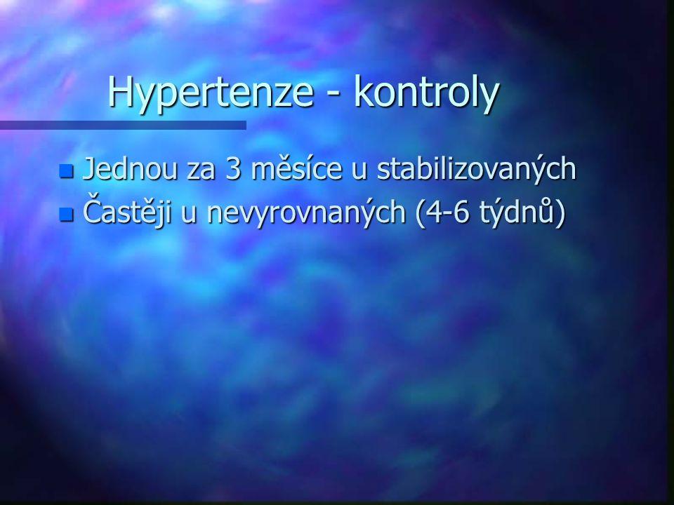 Hypertenze - kontroly Jednou za 3 měsíce u stabilizovaných