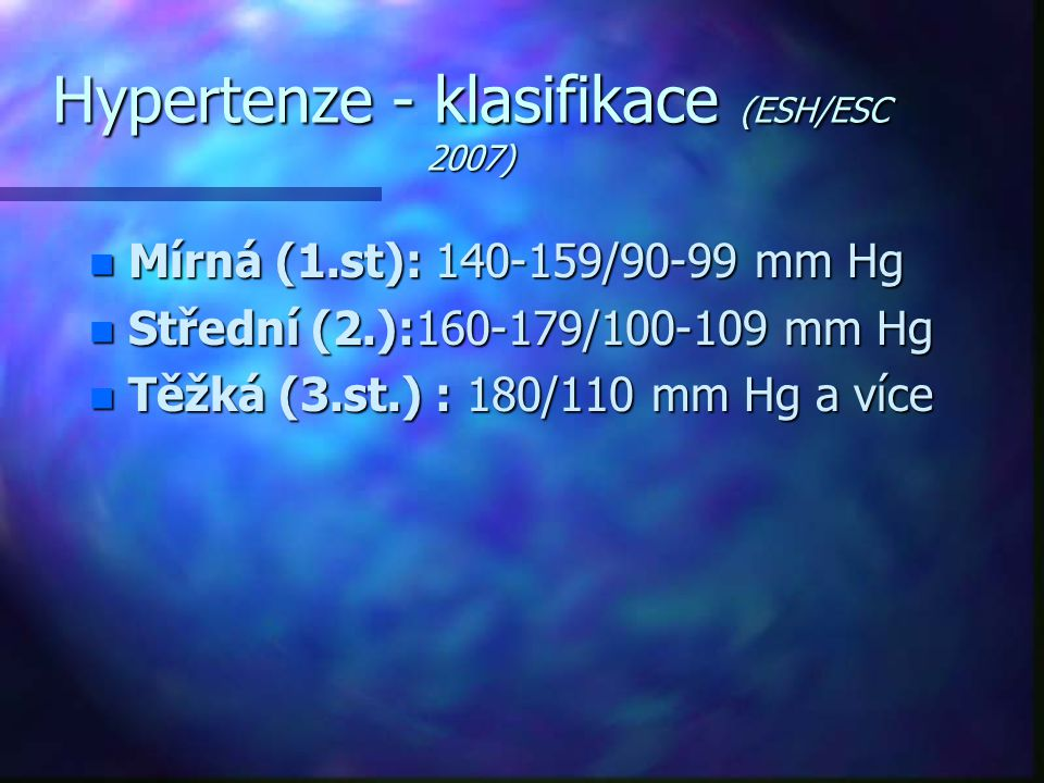 Hypertenze - klasifikace (ESH/ESC 2007)
