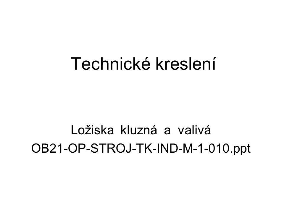 Ložiska kluzná a valivá OB21-OP-STROJ-TK-IND-M-1-010.ppt