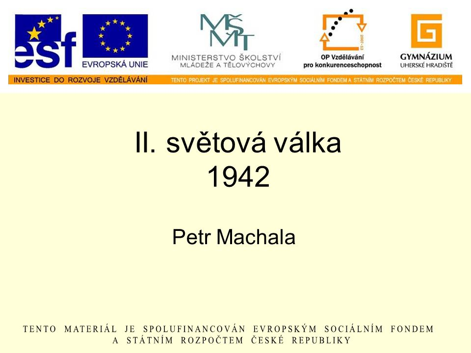 II. světová válka 1942 Petr Machala