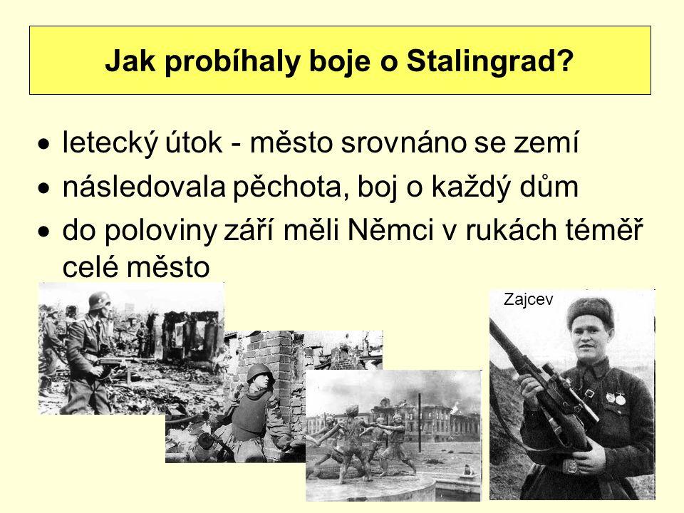 Jak probíhaly boje o Stalingrad
